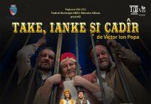 Take, Ianke și Cadîr în premieră la Teatrul Municipal ARIEL Râmnicu Vâlcea