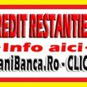 Credit restantieri, istoric negativ biroul de credit 2018