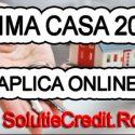 Credit Prima Casa 2019 sau Credit Ipotecar, avantaje, comparatii